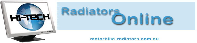 Online Motorbike Radiators - Hi Tech Motorcycle Radiators Brisbane Queensland Australia for Road Bikes, Off Road Bikes, Trial Bikes, Farm Bikes, Singles, Quads and performance motorcycles.